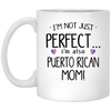 I'm Not Just Perfect I'm Also Puerto Rican Mom Mug