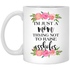I'm Just A Mom Trying Not To Raise Assholes Mug