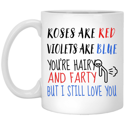 Couple gifts - Hairy farty but I still love you funny coffee mug - GST