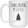 Thanks For Being My Iron Man Mug - Gift For Dad