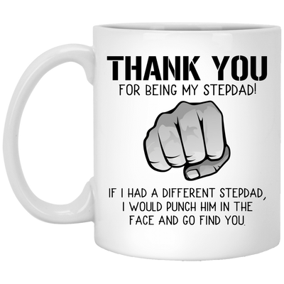 Thank You For Being My Stepdad Mug  - Gift For Stepdad