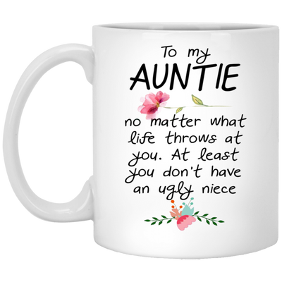 To my auntie no matter what life theows at you mug - gifts for aunt