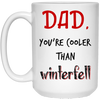 Dad You're Cooler Than Winterfell Mug - Gift For Dad