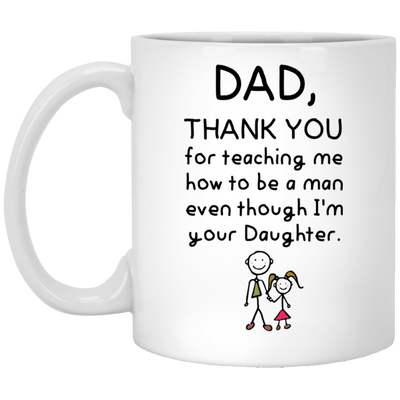 Dad Thank You For Teaching Me Mug - Gift For Dad