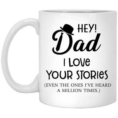 Dad I Love Your Stories Mug - Gift For Dad