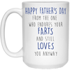 The One Who Endures Your Farts And Still Loves You Anyway Mug - Gift For Dad