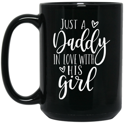 Just A Daddy In Love With His Girl Mug - Gift For Dad