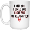 I met you I liked you I love you mug - gifts for couple