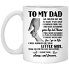 I Will Always Be Your Little Girl Mug - Gift For Dad