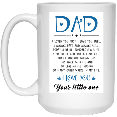 Dad I Loved You First I Love You Still Mug - Gift For Dad
