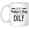 My Favorite Dilf Mug - Gift For Dad