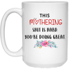 This Mothering Is Hard You're Doing Great Mug