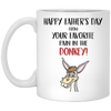 Your Favorite Pain In The Donkey Mug -gift For Dad