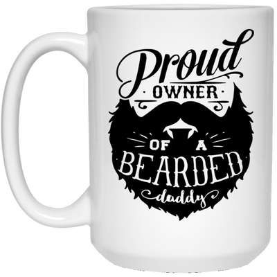 Proud Owner Of A Bearded  Daddy Mug - Gift For Fathers