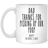 Dad Thanks For Picking Up Our Poop Mug - Gift For Dad
