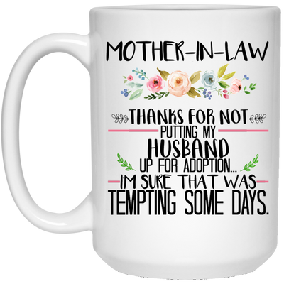 Thanks for not putting my husband up for adoption mug (3)