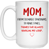 Mom From Teenage Tantrums To Adult Ones Thanks For Always Handling My Crap Mug