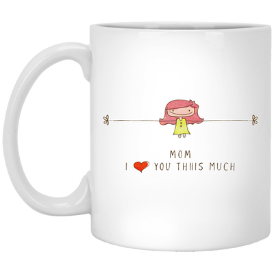 Mom Love You This Much Mug