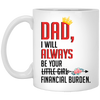 Mug for dad flower i will always be your little girl financial burden gift for dad