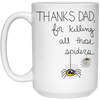 Thanks Dad For Killing All Those Spiders Mug  - Gift For Dad