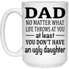 Dad No Matter What Life Throws At You At Least Mug - Gift For Dad