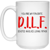 You Are My Favorite Mug - Gift For Dad