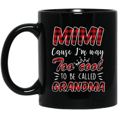 Mimi too cool  Mug - gifts for grandma