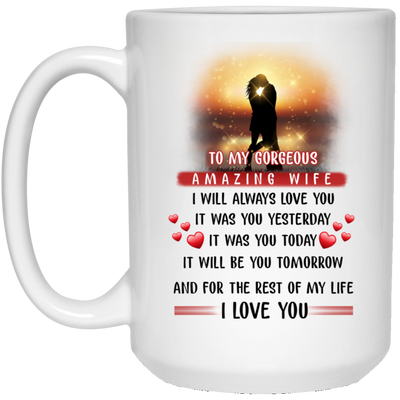 To my gorgeous amazing wife I will always love Mug - Gift for wife