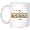 On A Scale Of 1-10 Father Mug - Gift For Dad