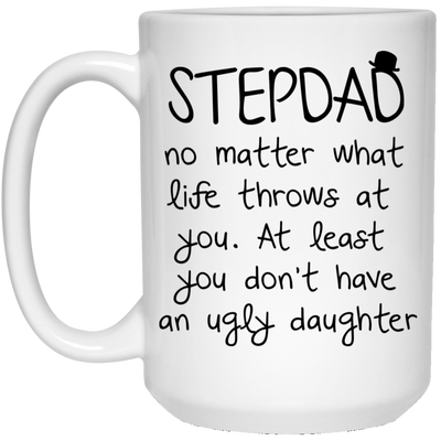 Stepdad No Matter What Life Throws At You Mug - Gift For Stepdad
