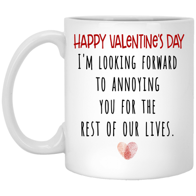 I'm looking foward to annoying you for the rest of our lives mug - gifts for couple