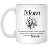 Mom You Will Always Be The First Woman I Ever Loved Mug