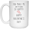 Naughty valentine gifts for him - You make me and my vagina so happy funny mug - GST