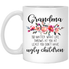 ugly children  Mug - gifts for grandma