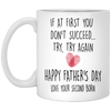 If At First You Don't Succeed Try Mug - Gift For Dad