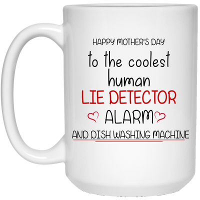Mom To The Coolest Human Lie Detector Mug