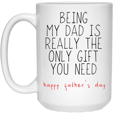 Being My Dad Is Really The Only Gift Mug - Gift For Dad