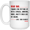 Thanks For Putting Up With A Spoiled - Annoying - Bratty Child Mug - Gift For Dad