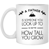 A Father Is Someone You Look Up To Mug