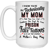I Know You're Not Technically My Mom Mug