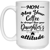 May Your Coffee Be Stronger Than Your Daughter's Attitude Mug