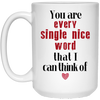 You are every single nice word that i can think of mug - gifts for couple