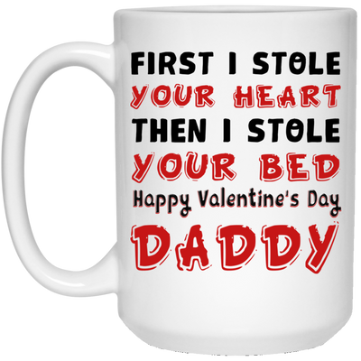 First I Stole Your Heart Then I Stole Your Bed There Is No Butter Pop Than You Mug - Gift For Dad