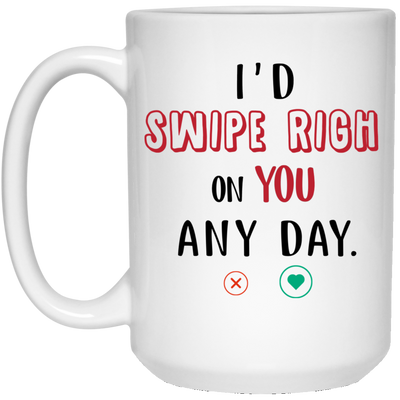 I'd swipe right on you any day mug - gifts for couple