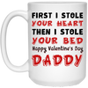 First I Stole Your Heart Then I Stole Your Bed Mug - Gift For Dad