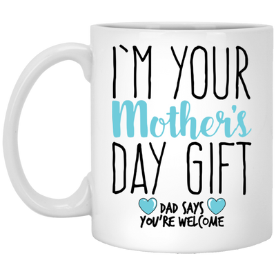 I'm Your Mother's Day Gift Mug (2)