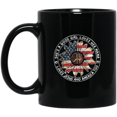 She's a good girl who love her mama jesus and american coffee mug - GST