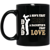A Son's First Hero A Daughter's First Love Mug 1 - Gifts For Dad