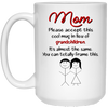 Mom Please Acept This Cool Mug In Lieu Of Grandchildren Mug