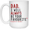 Dad I Will Always Be Your Favourite Financial Burden Mug - Gift For Dad